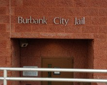 Burbank, CA Police Station Jail. Photo: Adventure Bail Bonds